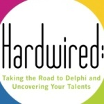 Hardwired: Taking the Road to Delphi and Uncovering Your Talents