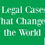 10 Times Lawyers Changed the US and the World (fortheBetter!)