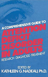 A Comprehensive Guide To Attention Deficit Disorder In Adults: