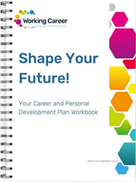 Shape Your Future!:  Your Career and Personal Development Plan Workbook